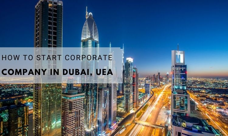 How To start corporate Company In Dubai