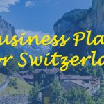Killer Reasons, Why You Need a Business Plan for Switzerland